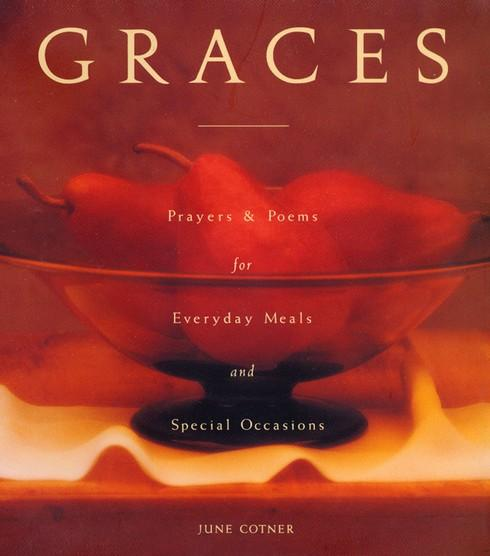 Graces: Prayers & Poems for Everyday Meals and Special Occasions