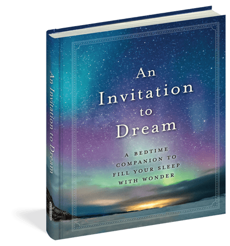 An Invitation to Dream