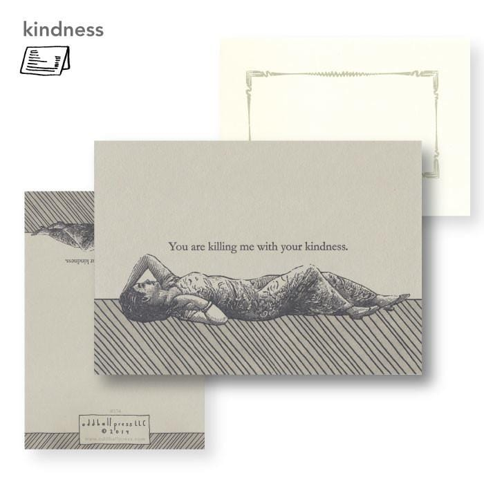 Killing Me With Kindness Card