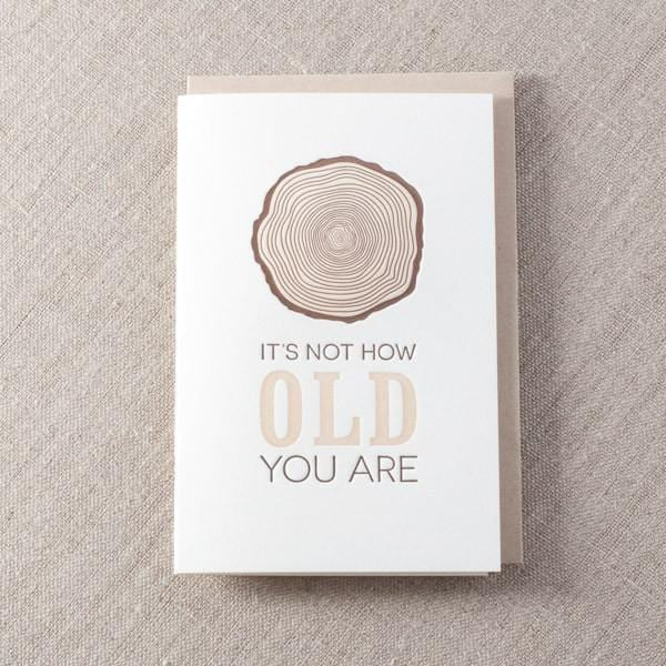 It's Not How Old You Are Birthday Card