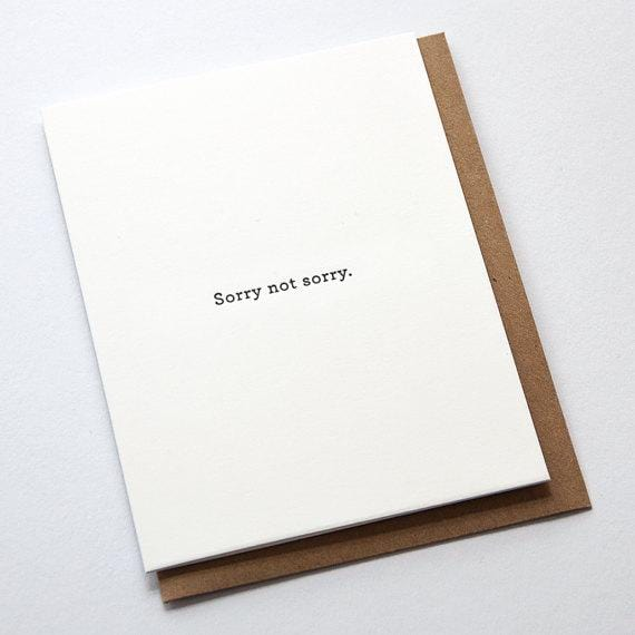 Sorry Not Sorry Letterpress Card