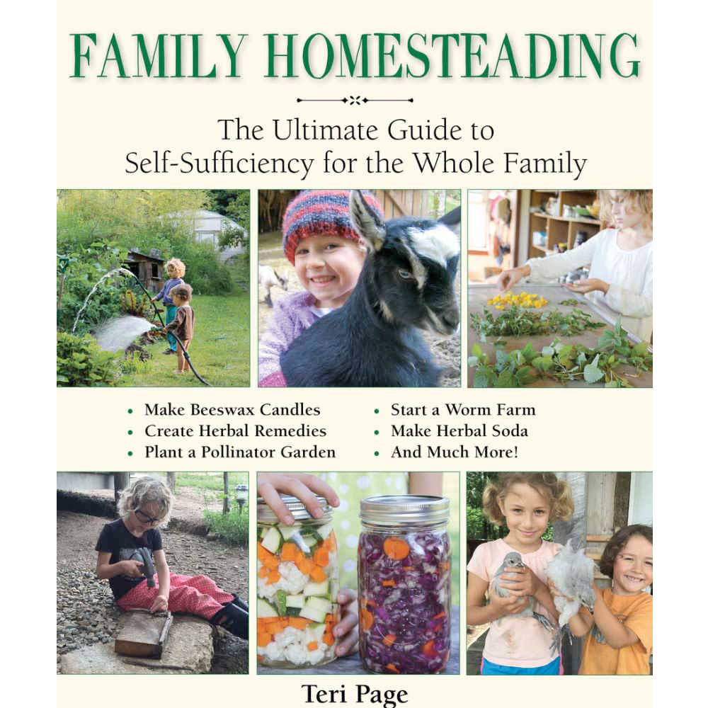 Family Homesteading: The Ultimate Guide to Self-Sufficiency for the Whole Family