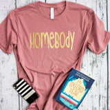 Homebody tee shirt bella canvas stay at home Let's stay home top