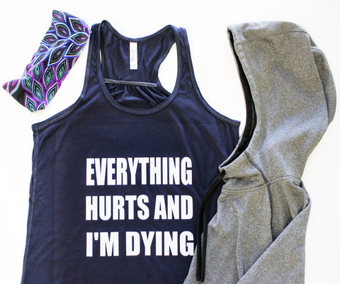 Tank Top - Everything Hurts