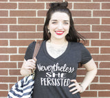 V-Neck - Nevertheless, She Persisted