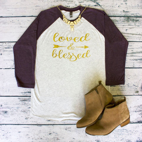 Raglan - Loved and Blessed
