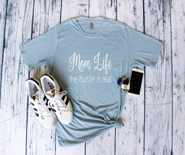 Crew - Mom Life the hustle is real