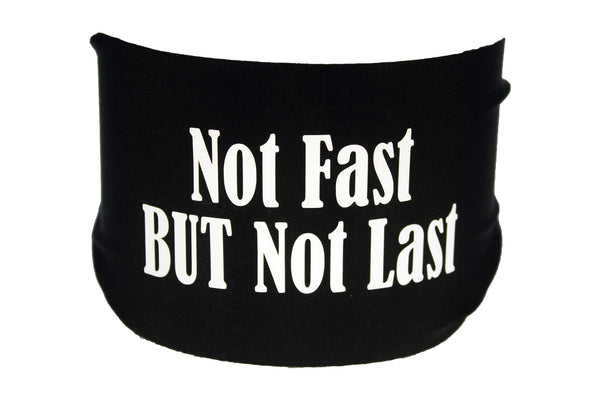 Sayings - Not Fast BUT Not Last