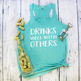 Tank Top - Drinks well with others