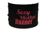 Sayings - Sexy Mother Runner