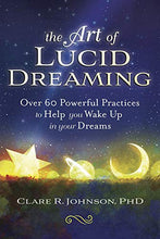 Load image into Gallery viewer, The Art of Lucid Dreaming: Over 60 Powerful Practices to Help You Wake Up in Your Dreams