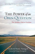 Load image into Gallery viewer, The Power of an Open Question: The Buddha's Path to Freedom