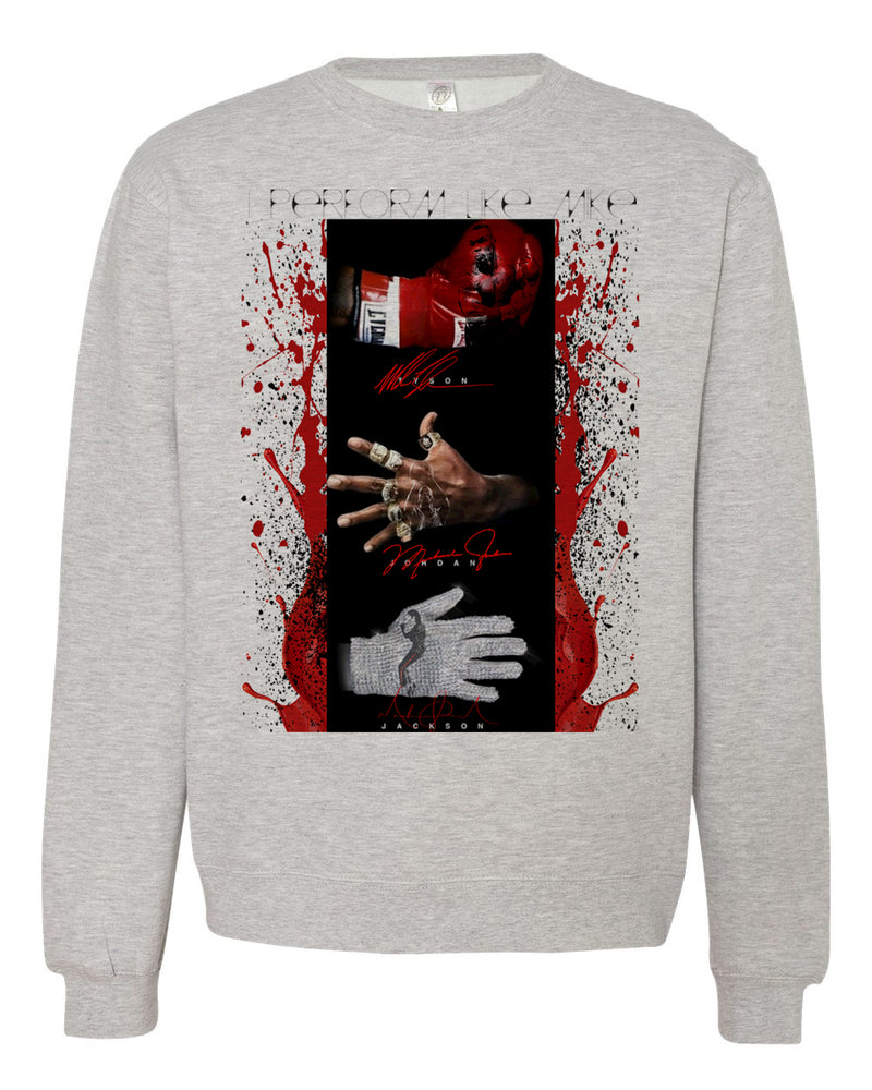 PERFORM LIKE MIKES-SWEATER