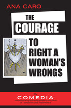 "Load image into Gallery viewer, ""The Courage to Right a Woman's Wrongs,"" by Ana Caro, translated by the UCLA Working Group"