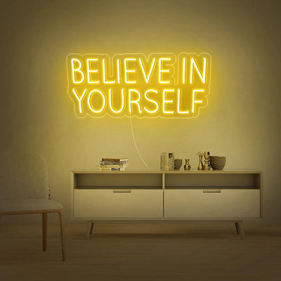 Believe In Yourself Neon Sign