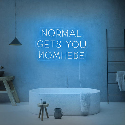 Normal Gets You Nowhere Neon Sign