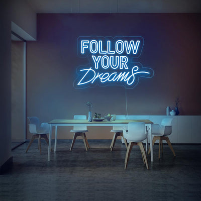 Follow Your Dream Neon Sign