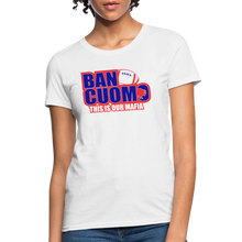 Load image into Gallery viewer, Ban Cuomo Women's T-Shirt - white