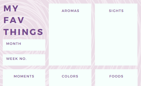My Favorite Things Worksheet with a space to write the month, week number, and favorite aromas, sights, colors, foods, views, adults, drinks, moments, and a space for other items.