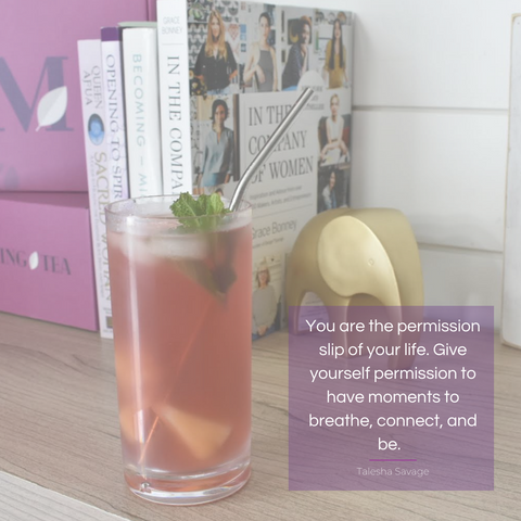 You are the permission slip of your life. Give yourself permission to have moments to breathe, connect, and be.