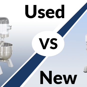 Used Hobart Commercial Mixers vs. New Hobart Commercial Mixers