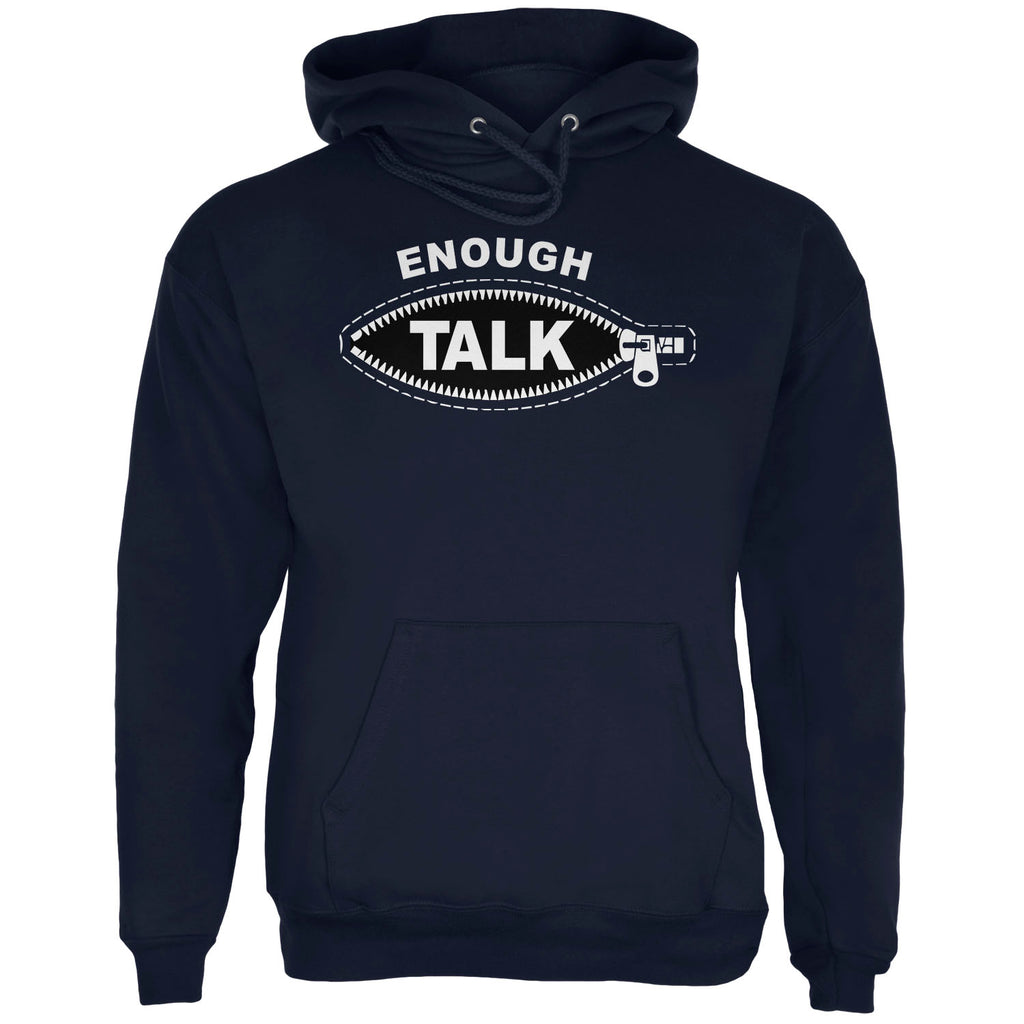 Enough Talk Hooded Sweatshirt