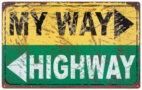 "Tin Sign ""My way or the Highway"""