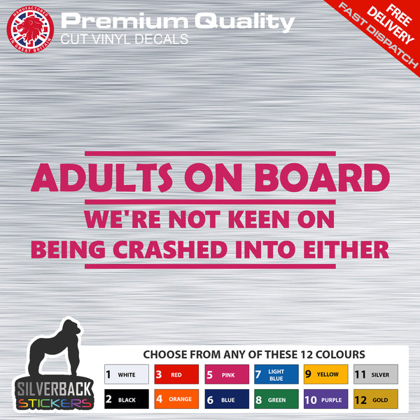 Adults on Board, We're not keen on being crashed into either vinyl sticker | Funny Car Decal | Funny Car Sticker | Vinyl Car Decal |
