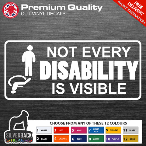 Not Every Disability is visible car decal | Disability Vinyl Decal | Disability Sticker