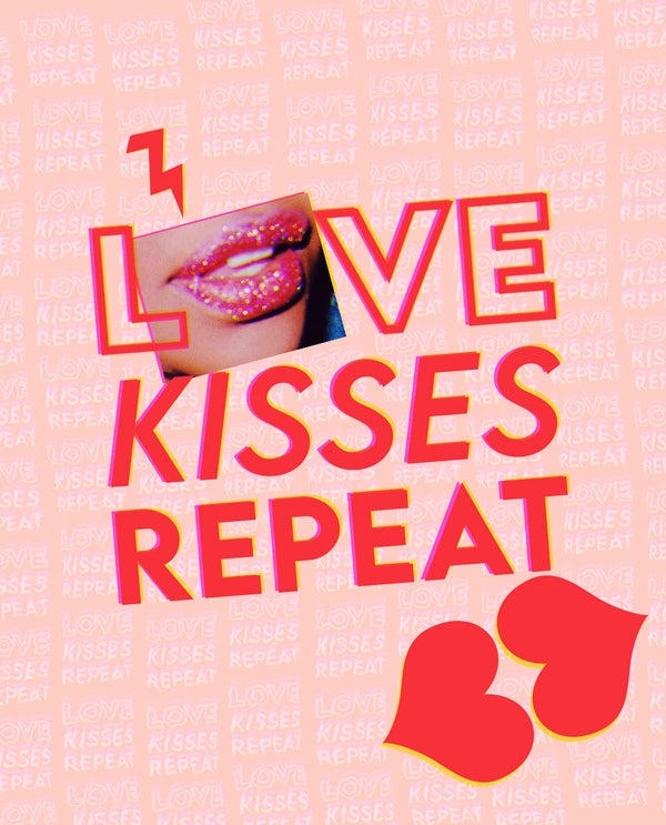 LOVE KISSES REPEAT