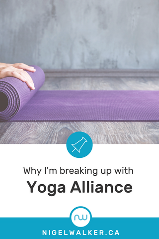 Why I'm Breaking up with Yoga Alliance