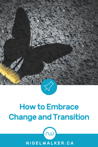 How to embrace change- fear of change