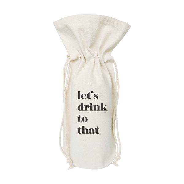 Let's Drink to That Cotton Canvas Wine Bag