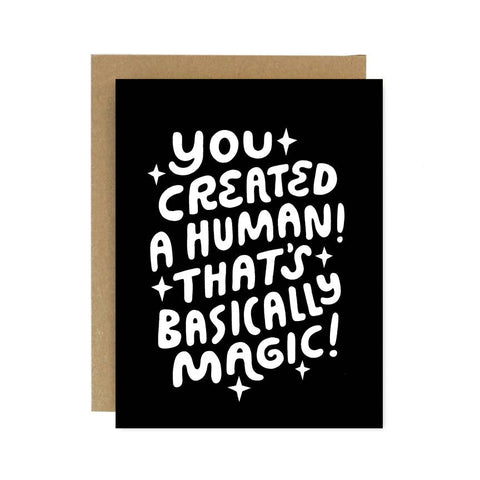 You Created A Human Greeting Card