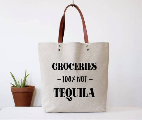 Groceries, Not Tequila Tote Bag