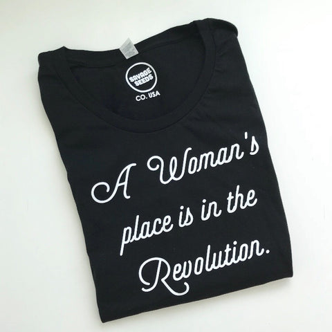 A Woman's Place is in the Revolution Shirt (Women's)