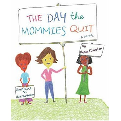 The Day the Mommies Quit Book