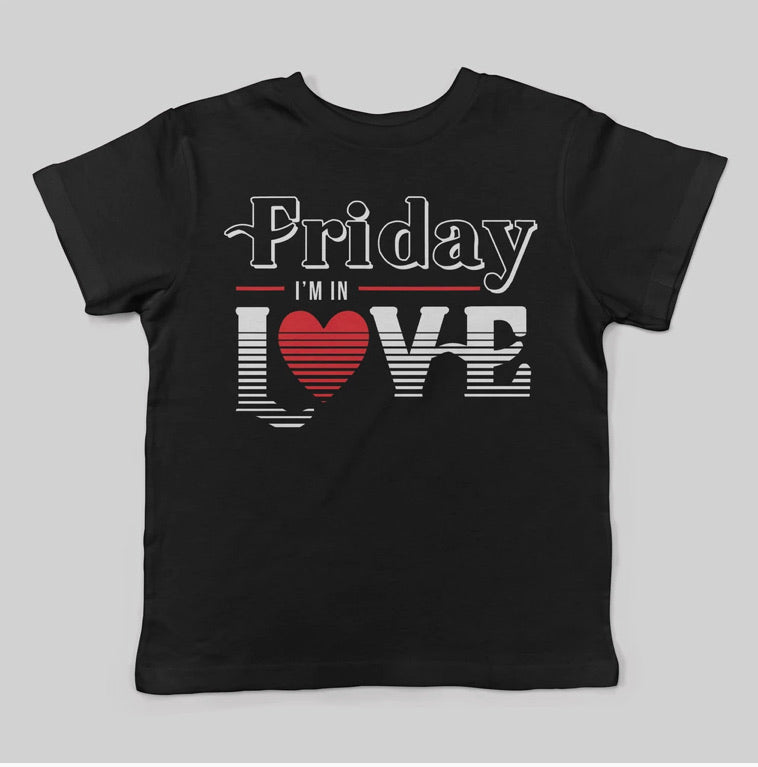 Friday I'm In Love Shirt
