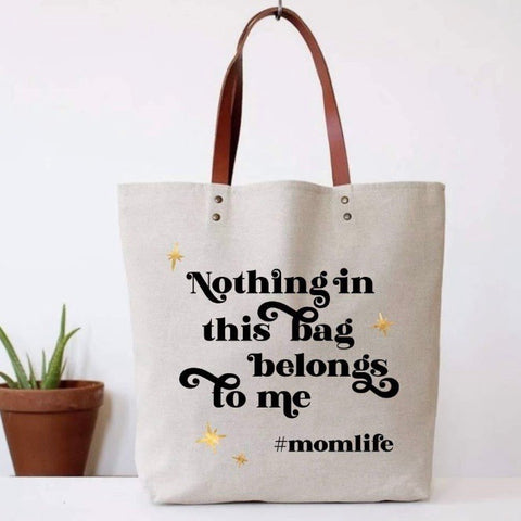 Nothing is Mine Tote