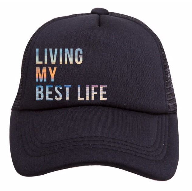 Living My Best Life Trucker Hat