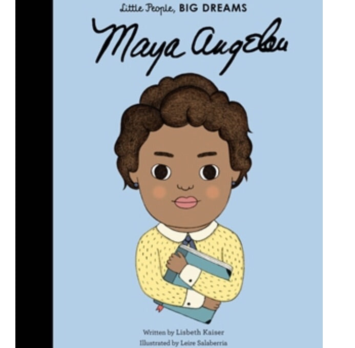 Little People, Big Dreams Maya Angelou
