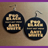Pro Black Does Not Mean Anti White, Black and Brown, Dangle Earrings, Statement Earrings, Afrocentric Earrings, Ethnic Earrings