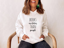 Load image into Gallery viewer, Books Are Better Than People Bookish Shirt, Sweater Or Hoodie
