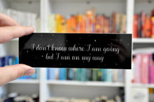 Load image into Gallery viewer, I Don't Know Where I Am Going But I Am On My Way Laminated Bookmark