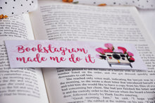 Load image into Gallery viewer, Bookstagram Made Me Do It Laminated Bookmark