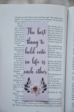 Load image into Gallery viewer, The Best Thing To Hold Onto In Life Is Eachother Laminated Bookmark