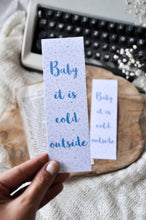 Load image into Gallery viewer, Baby It's Cold Outside Laminated Bookmark