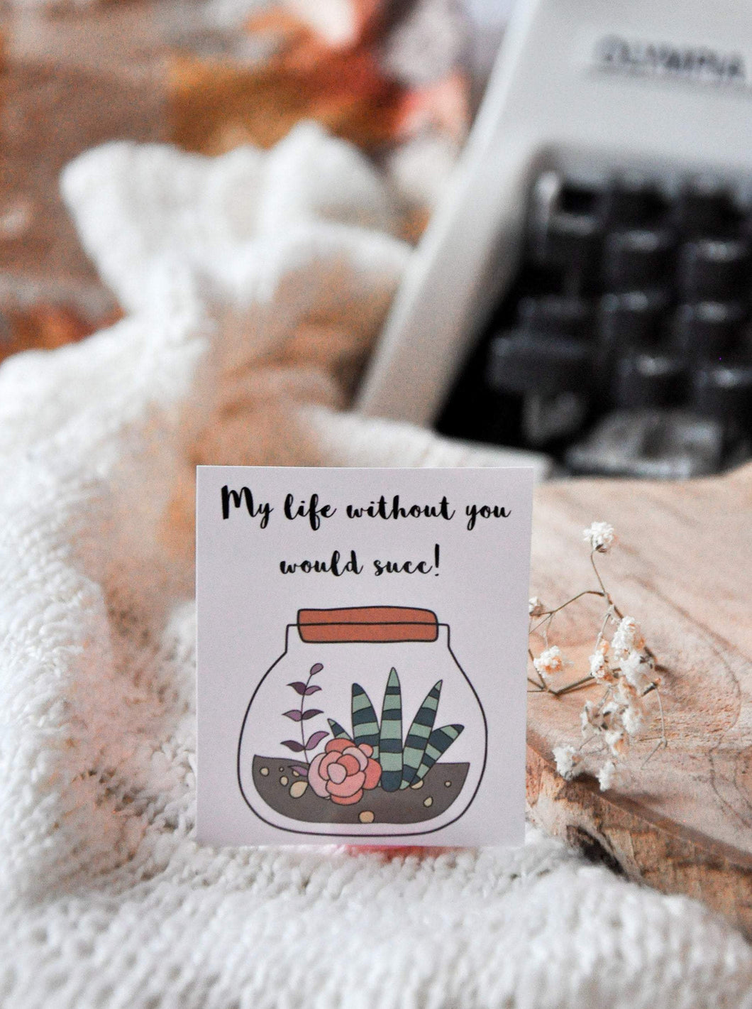 My Life Without You Would Succ Sticker