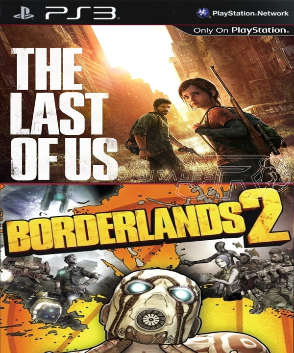 The Last Of Us + Borderlands 2