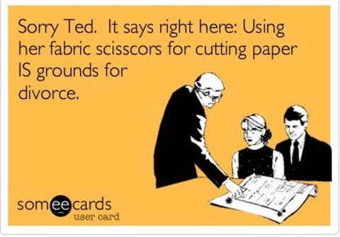 Don't use fabric scissors for cutting paper